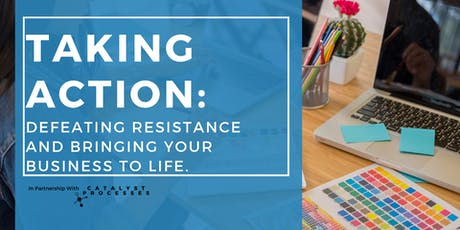 Taking Action: Defeating Resistance and Bringing Your Business to Life tickets