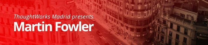 ThoughtWorks Madrid presents: Martin Fowler Entradas, Mié