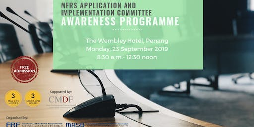 MFRS Application and Implementation Committee Awareness Programme