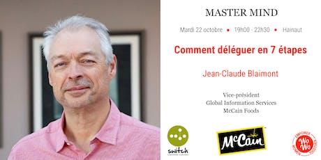 Master Mind - Comment déléguer en 7 étapes, Jean-Claude Blaimont - Hainaut billets