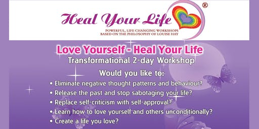 Love Yourself - Heal Your Life  (Louise Hay Workshop)