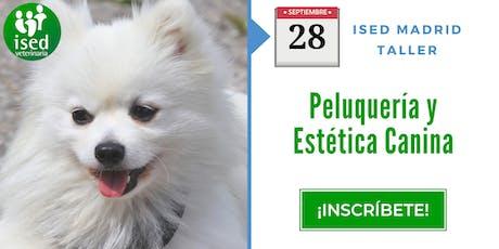 Taller de Peluquería y Estética Canina 28 de septiembre entradas
