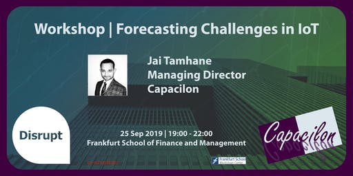 Disrupt Meetup   IoT Workshop - Forecasting Challenges in the World of IoT
