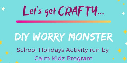 DIY Worry Monster 12:30 PM session
