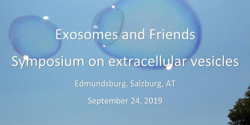 Exosomes and Friends. Symposium on extracellular vesicles