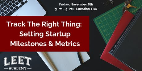 Track The Right Thing: Setting Startup Milestones & Metrics tickets
