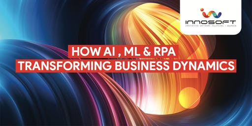 How AI, ML & RPA Are Transforming Business Dynamics