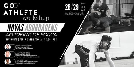 GoAthlete // NOVAS ABORDAGENS AO TREINO DE FORÇA - WORKSHOP bilhetes