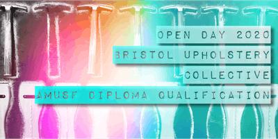 Upholstery Diploma 'Open Day 2020' - Bristol Upholstery Collective