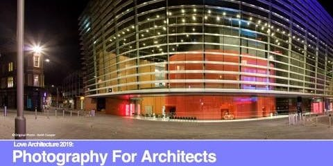 LOVE ARCHITECTURE CPD Seminar - Photography for Architects