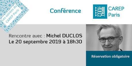 Rencontre avec Michel Duclos billets