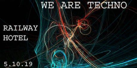 We Are Techno tickets