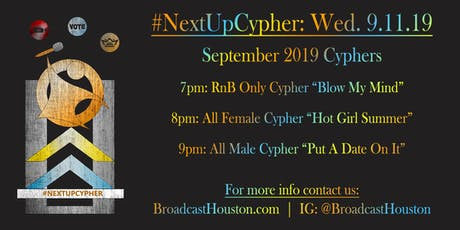 #NextUpCypher: RnB, All Female, All Male Cypher - A Broadcast Houston Prod. tickets