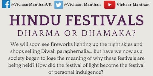 Hindu Festivals: Dharma or Dhamaka?
