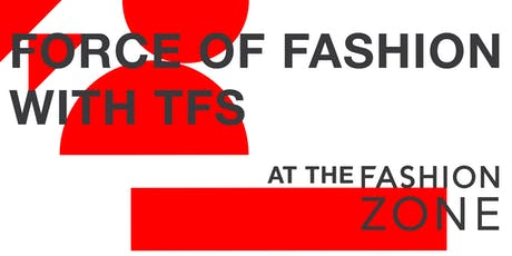 Force of Fashion Launch Party - with TFS at the Fashion Zone tickets