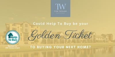 Your Golden Ticket | Help To Buy Advice Day