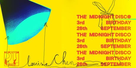 The Midnight Disco's 3rd Birthday w/ Louise Chen tickets