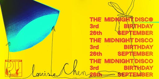 The Midnight Disco's 3rd Birthday w/ Louise Chen