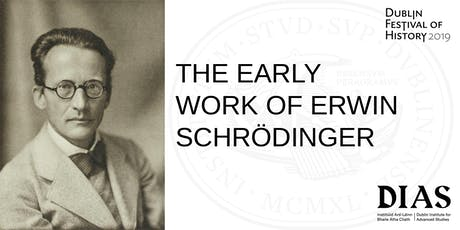 THE EARLY WORK OF ERWIN SCHRÖDINGER tickets