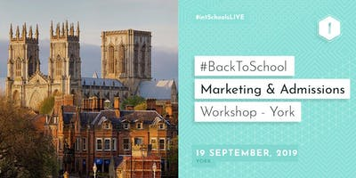 #BackToSchool Marketing & Admissions Workshop (York)