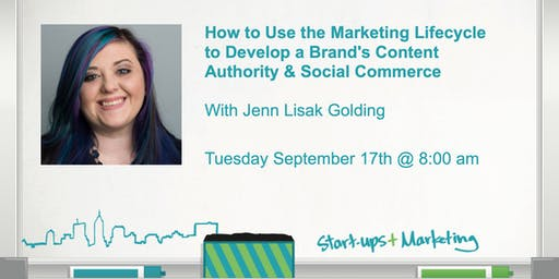 Smartups: How To Use the Marketing Lifecycle to Develop a Brand's Content Authority & Social Commerce with Jenn Lisak Golding