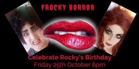 FROCKY HORROR - CELEBRATING ROCKY'S BIRTHDAY tickets