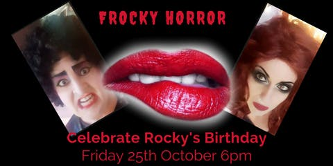 FROCKY HORROR - CELEBRATING ROCKY'S BIRTHDAY