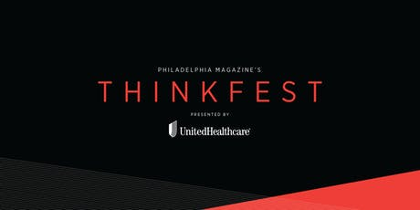 Philadelphia magazine's ThinkFest 2019 Presented by UnitedHealthcare tickets