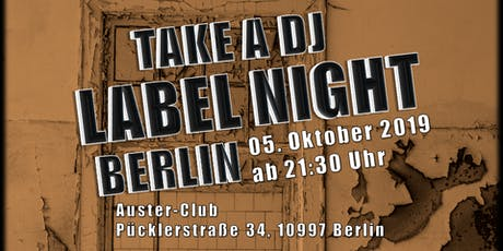 TAKE A DJ - LABEL NIGHT BERLIN tickets