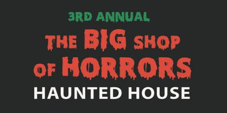 The BIG Shop of Horrors Haunted House VIP Launch Party!!! tickets