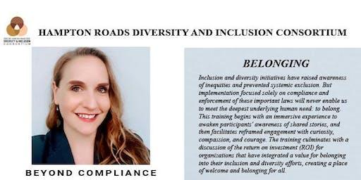 Belonging: Bigger Than Diversity, Stronger Than Inclusion