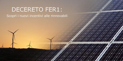 DECRETO FER 1: NUOVI INCENTIVI PER LE ENERGIE RINNOVABILI