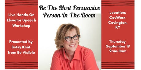 Be The Most Persuasive Person In The Room - Live Elevator Speech Workshop tickets