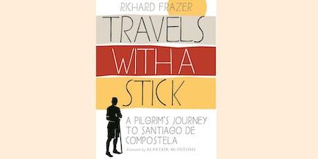 Travels with a Stick, a Pilgrim's Journey - talk by Richard Frazer tickets