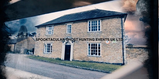 A Farmhouse Fright Ghost Hunt with B+ B ( Milton Keynes) 28/02/2020 - £40 P