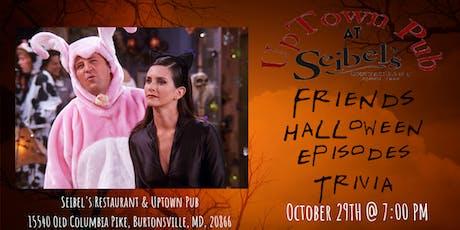 Friends Trivia (Halloween Episodes) at Seibel's Restaurant and UpTown Pub tickets