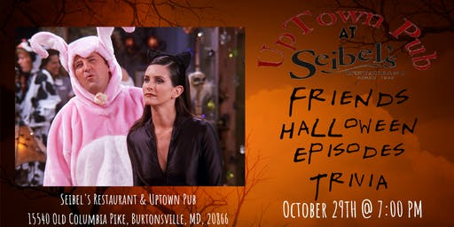 Friends Trivia (Halloween Episodes) at Seibel's Restaurant and UpTown Pub