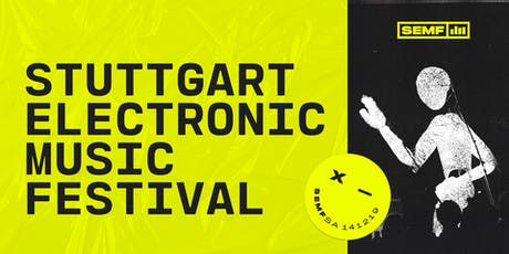 Stuttgart Electronic Music Festival 2019 tickets
