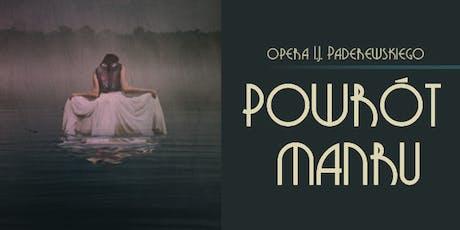 """Opera Ignacego Jana Paderewskiego """"POWROT MANRU"""" tickets"""