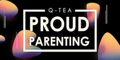 Q-Tea: Proud Parenting