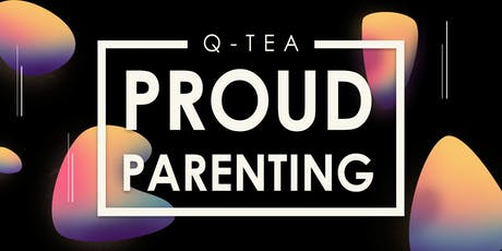 Q-Tea: Proud Parenting tickets