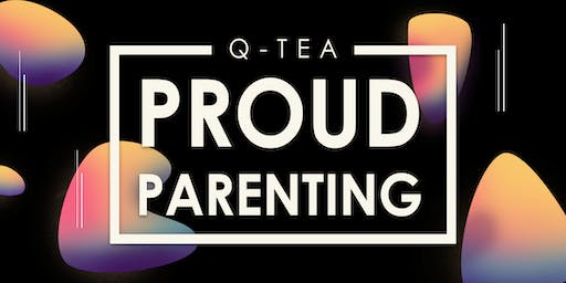 Q-Tea: Proud Parenting