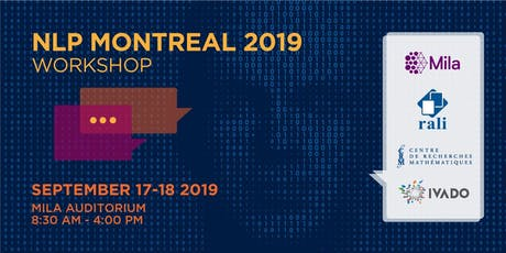 NLP Montreal 2019 Workshop (Mila, RALI, IVADO, CRM) billets