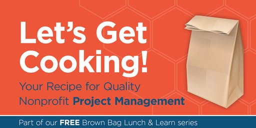 Let's Get Cooking: Your Recipe for Quality Nonprofit Project Management