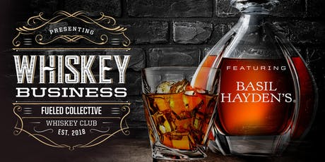 Basil Hayden Whiskey Business at Fueled Collective tickets