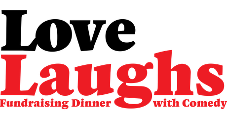 Love Laughs-Love INC's fundraising Dinner with Comedy tickets