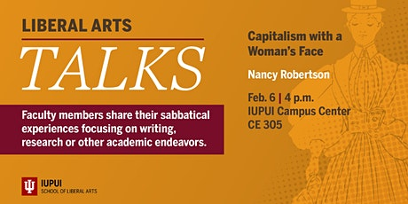 Liberal Arts Talks: Capitalism with a Woman's Face by Nancy Marie Robertson tickets
