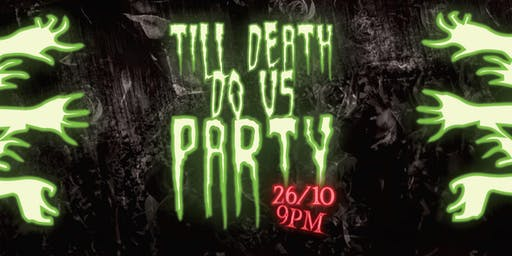 TILL DEATH DO US PARTY