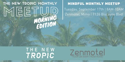 Mindful Morning Meet Up w/ The New Tropic and Zen Motel