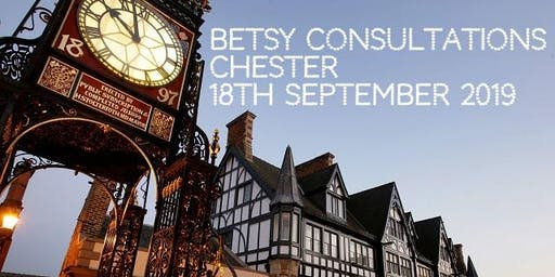 Beautiful Betsy Consultations * Chester * 18th September 2019
